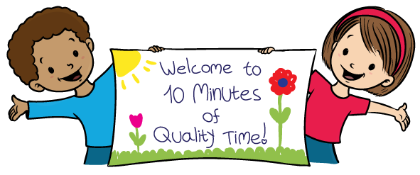 10 Minutes of Quality Time – Fun Printables and Activities